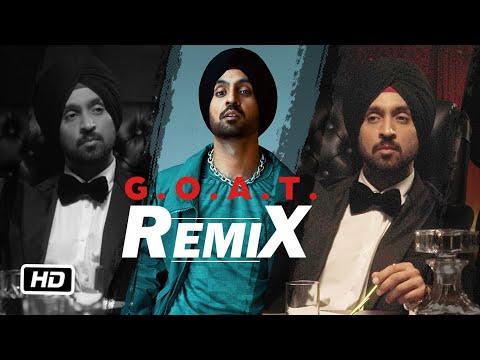 Diljit Dosanjh - G.O.A.T. (Official) Remix | DJ Chetas & DJ NYK | New Punjabi Songs 2020