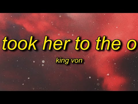 King Von - Took Her To The O (Lyrics) | just got some top from a str*pper b*tch tại Xemloibaihat.com