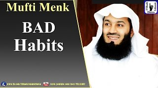 Bad Habits | Mufti Ismail Menk | 13th May 2016