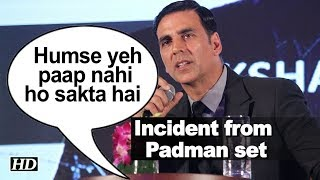 Akshay Shares SHOCKING Incident on 'Padman' set