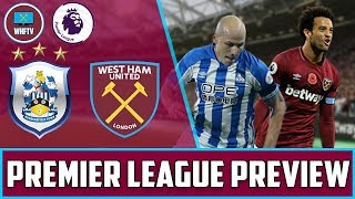 Huddersfield vs West Ham   Big Match Preview
