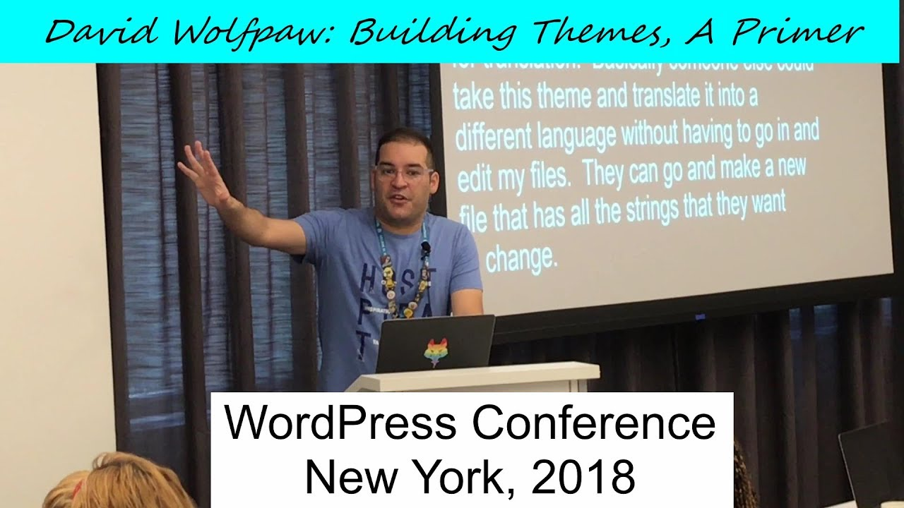 David Wolfpaw: Building Themes, A Primer; WordPress Conference New York 2018