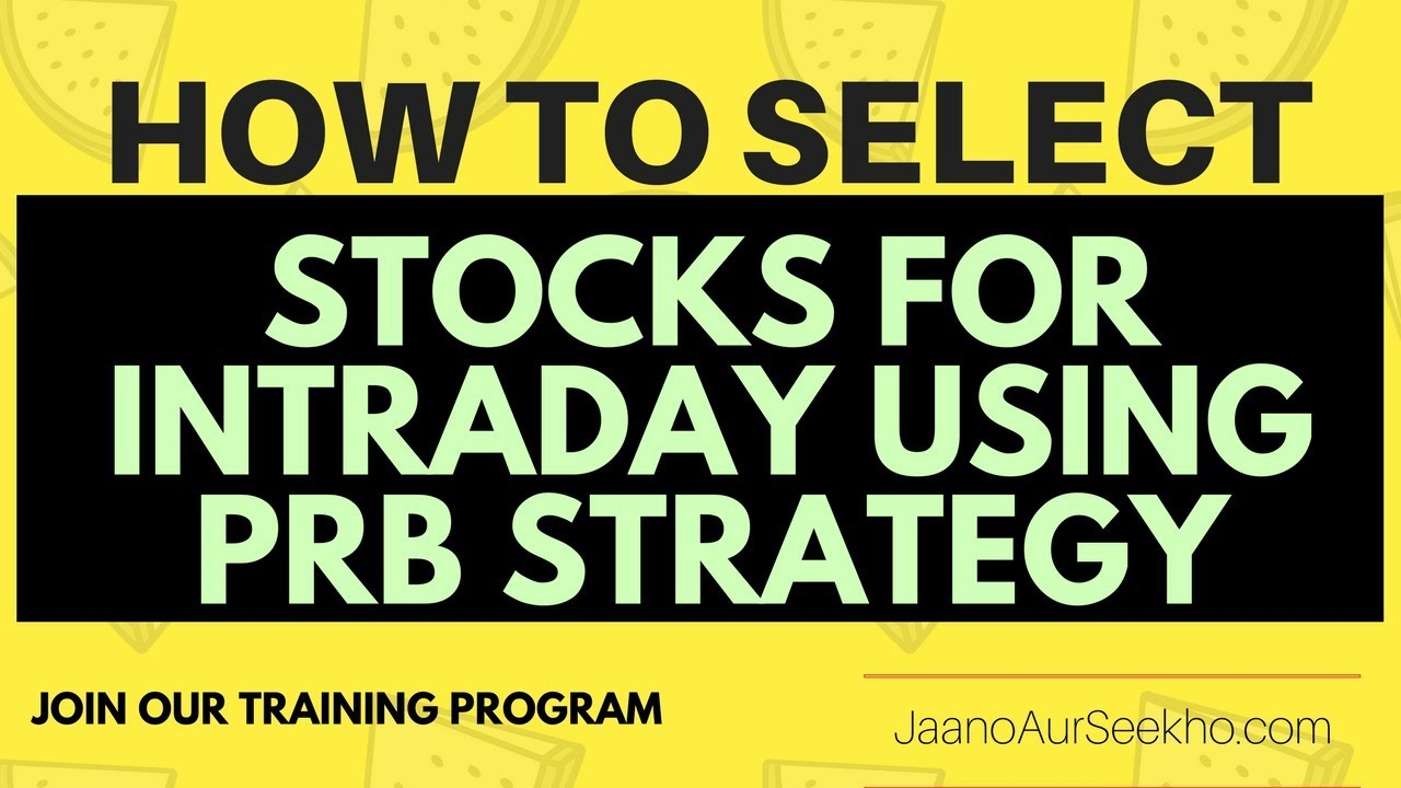 Lesson 13 - How to select stocks for intraday Using PRB
