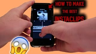 HOW TO MAKE THE BEST INSTACLIPS!