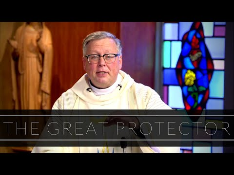 The Great Protector | Homily: Father John Carmichael