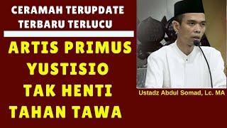 Download Video Terupdate Artis primus yustisio tak henti tahan tawa dengar ceramah - Ustadz Abdul Somad, Lc. MA MP3 3GP MP4