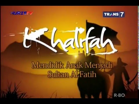 Khalifah-Mendidik Anak Menjadi Sultan Al Fatih