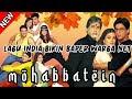Kumpulan Lagu India Mohabbatein  tanpa iklan