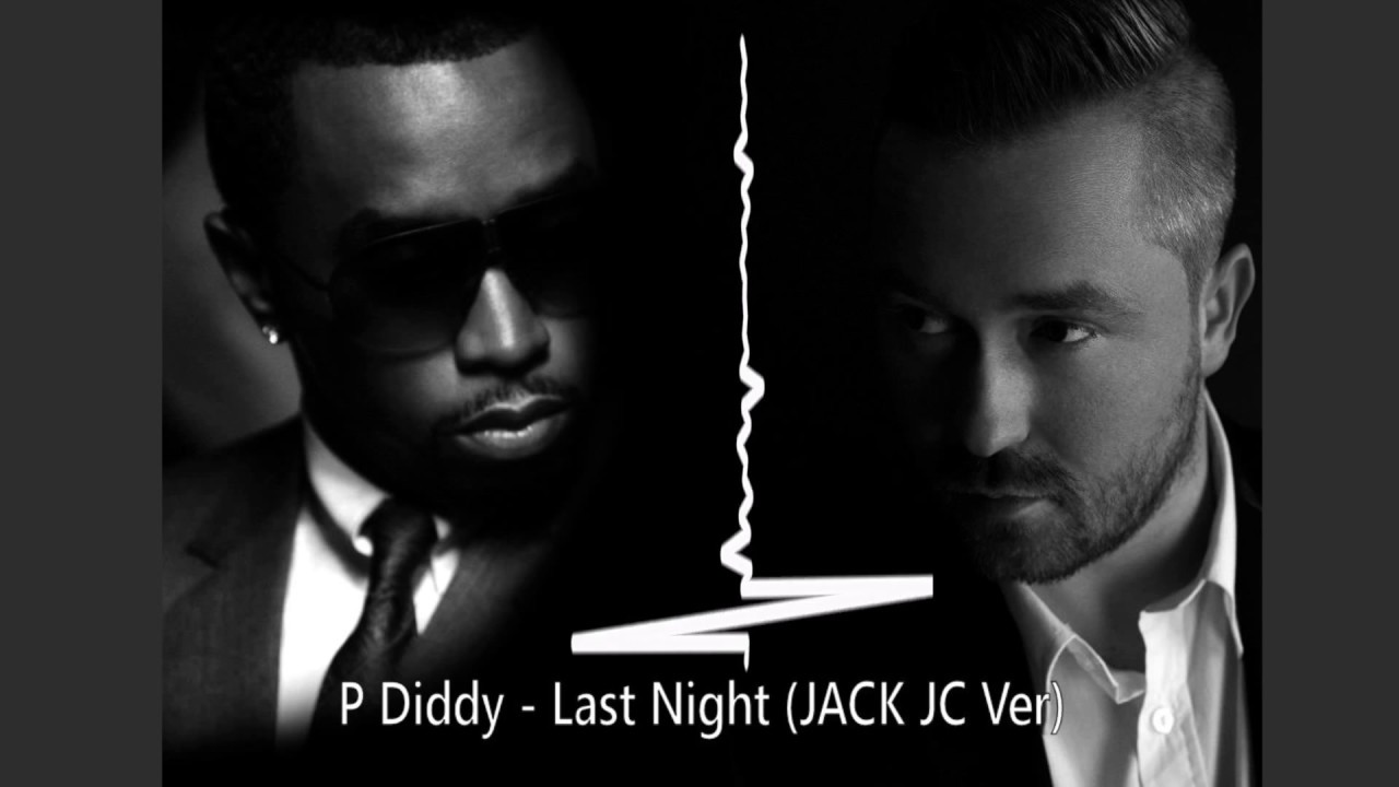 p diddy - last night (jack jc deep house remix) - youtube