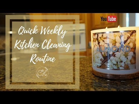 Clean With Me - Quick Weekly Kitchen Cleaning Routine   Candace Hall