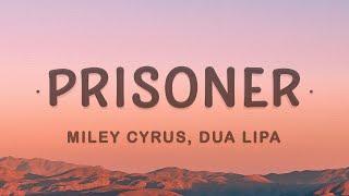 Miley Cyrus, Dua Lipa - Prisoner (Lyrics)