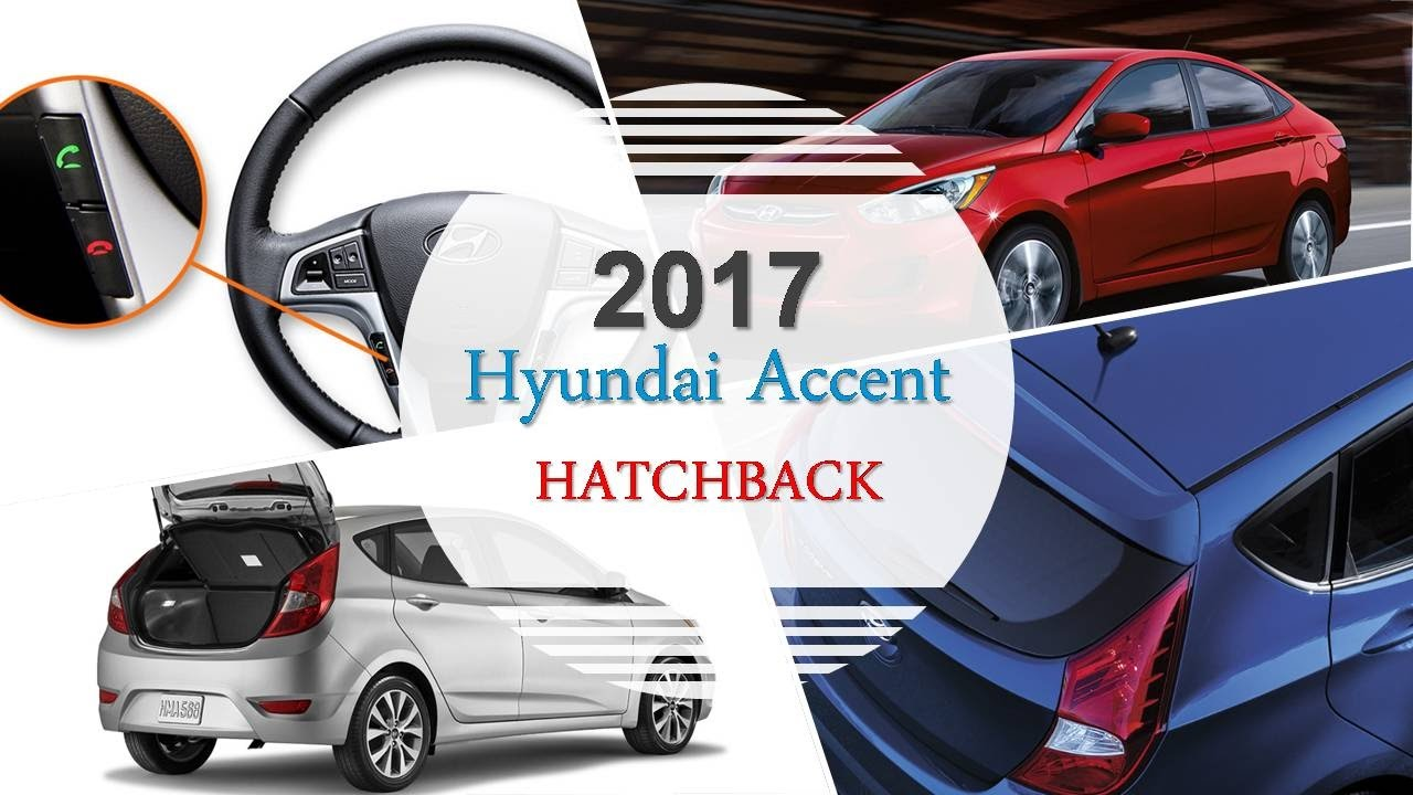 2017 hyundai accent hatchback youtube. Black Bedroom Furniture Sets. Home Design Ideas