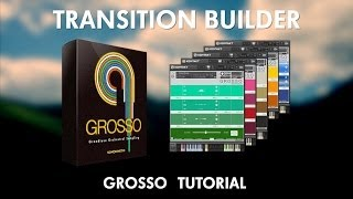 Grosso Tutorial - The Transition Builder