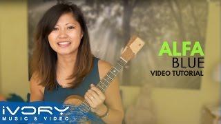 "ALFA | Learn ""Blue"" on Ukulele"
