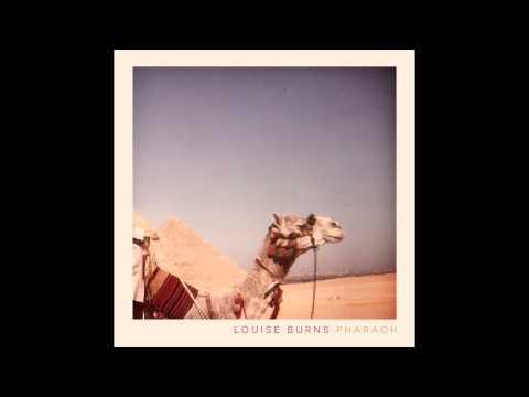 Louise Burns - Pharaoh [Official Audio]