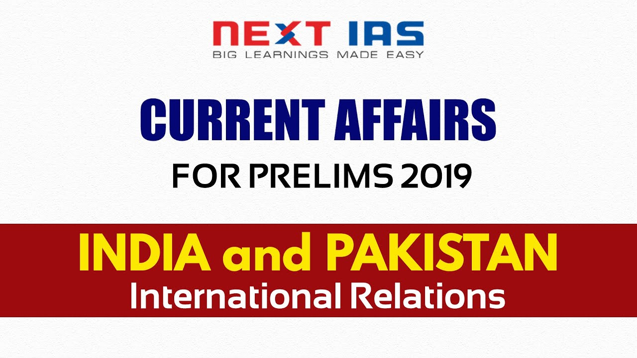 India & Pakistan | International Relations | Current Affairs for Prelims  2019