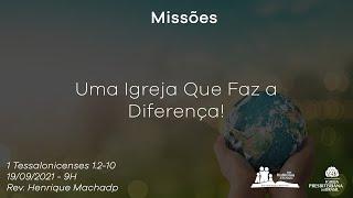 Culto Dominical - Uma Igreja que Faz a Diferença! Rev. Henrique Machado