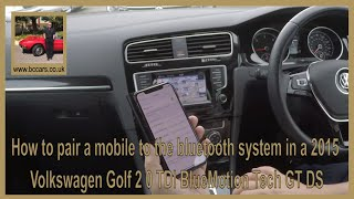 How to pair a mobile to the bluetooth system in a 2015 Volkswagen Golf 2 0 TDI BlueMotion Tech GT DS