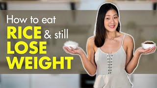 Eat RICE &amp Still Lose Weight (+Rice Recipes)  Joanna Soh