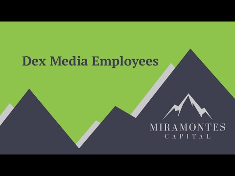 Dex Media Employees | Miramontes Capital