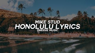 Mike Stud - Honolulu (Lyrics / Lyric Video)