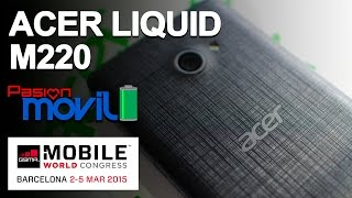 Acer Liquid M220 conócelo en el Mobile World Congress 2015