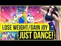 Lose Weight / Gain Joy / JUST DANCE!