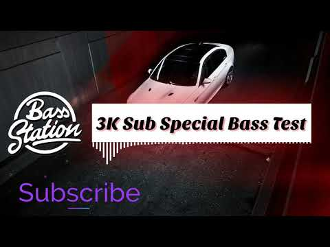 3K Sub Special |🔊 EXTREM BASS TEST 2018🔊