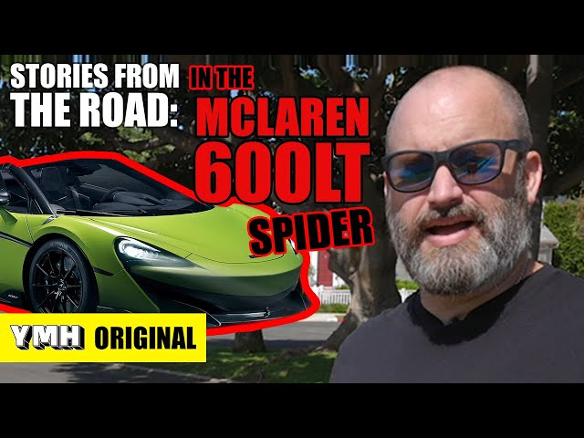 Stories From The Road: Mclaren 600LT Spider