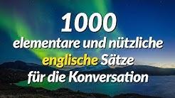 1000 elementare und nützliche englische Sätze für die Konversation