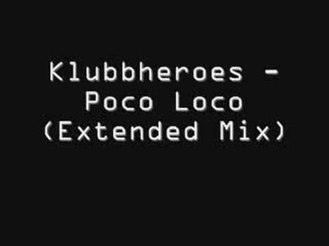 Klubbheroes - Poco Loco Extended Mix