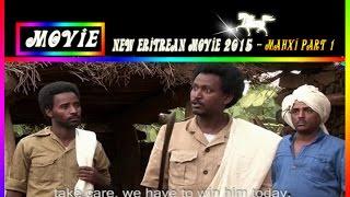 New Eritrean Movie 2015 - Mahxi | ማህጺ -  (Official Eritrean movie)