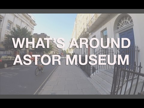 Top Things To See Around Astor Museum - London