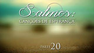 Salmos: Canções de Esperança - Parte 20 - AO VIVO. Pr. Jaílson Santos