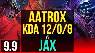 AATROX vs JAX (TOP) | KDA 12/0/8, 3 early solo kills, Legendary | Korea Diamond | v9.9