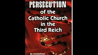 The Persecution of the Church in Germany under the Third Reich
