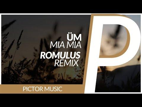 Üm - Mia Mia [Romulus Remix]