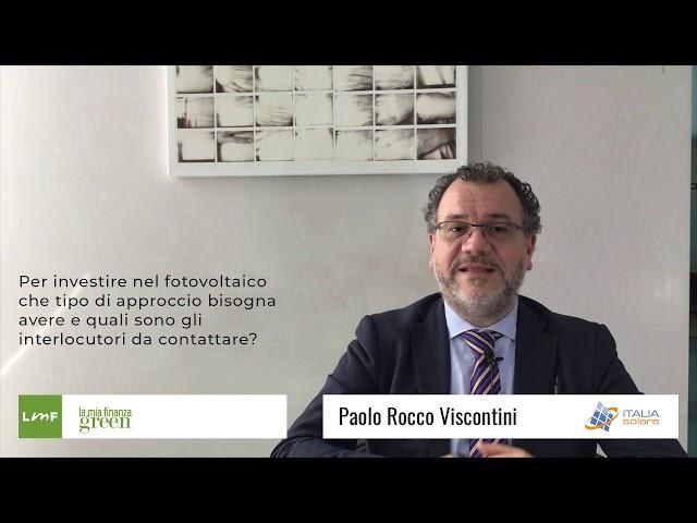 Italia Solare 2019 - Fotovoltaico: quale approccio adottare - Paolo Rocco Viscontini (italia Solare)