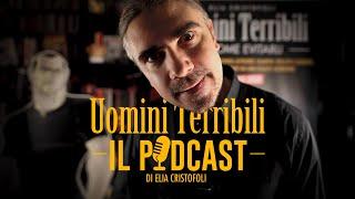 Uomini Terribili - Il Podcast!