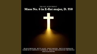 Mass No. 6 in E-fat major, D. 950: I. Kyrie, II. Gloria, III. Credo, IV. Sanctus, V....