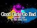 Good Girls Go Bad Episode One