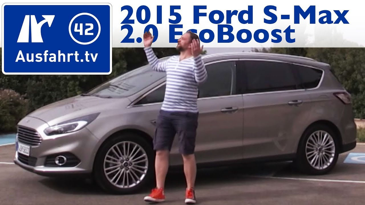 2015 ford s max 2 0 ecoboost kaufberatung test review youtube. Black Bedroom Furniture Sets. Home Design Ideas