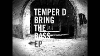 Temper D - Bring The Bass (Kanji Kinetic Remix)
