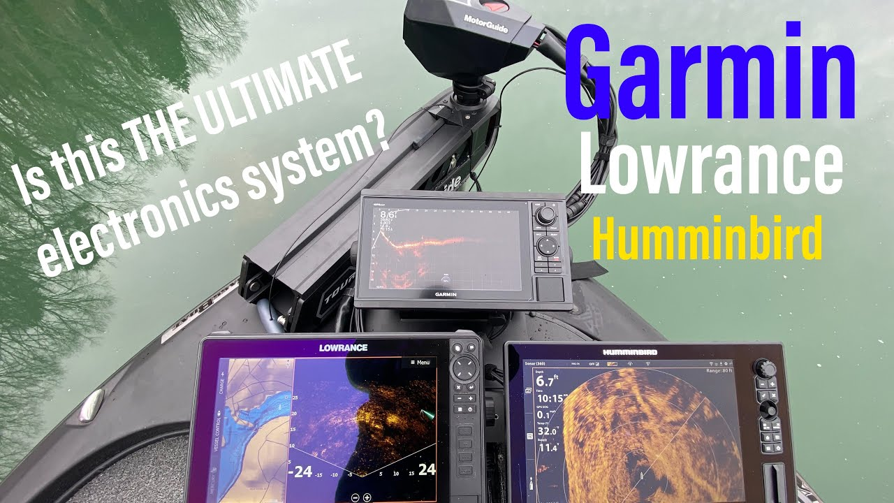 Garmin, Lowrance & Humminbird!!  IS THIS THE ULTIMATE ELECTRONICS SYSTEM??