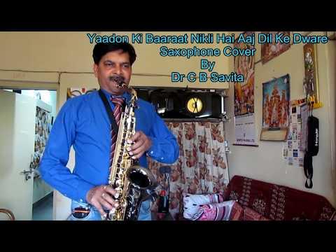 Yaadon Ki Baarat Saxophone Cover By Dr C B Savita