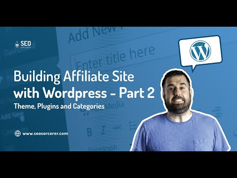 Building Affiliate Website with WordPress - Part 2 - Themes, Plugins, Categories and Pillar Articles