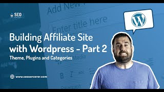 Building Affiliate Website with WordPress  Part 2  Themes, Plugins, Categories and Pillar Articles