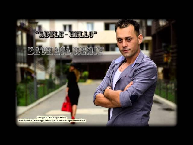 George Dice - Hello (Adele cover) BACHATA VERSION