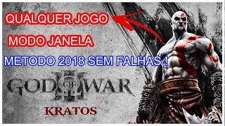 [TUTORIAL]Como Configurar QUALQUER JOGO MODO JANELA 2018 SEM FALHAS BUGS