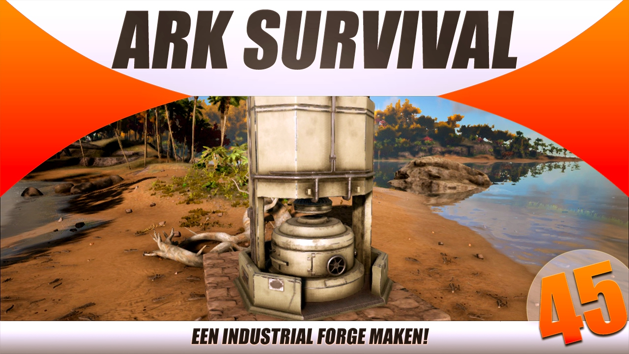 ark survival evolved 45 een industrial forge maken youtube. Black Bedroom Furniture Sets. Home Design Ideas